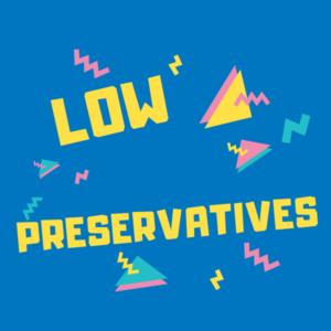 Low Presrvative